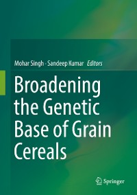 Cover Broadening the Genetic Base of Grain Cereals