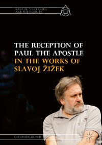 Cover The Reception of Paul the Apostle in the Works of Slavoj Žižek