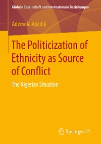 Cover The Politicization of Ethnicity as Source of Conflict