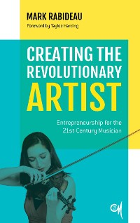 Cover Creating the Revolutionary Artist