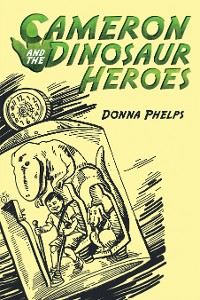 Cover Cameron and the Dinosaur Heroes
