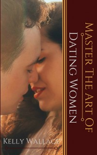 Cover Master the Art of Dating Women