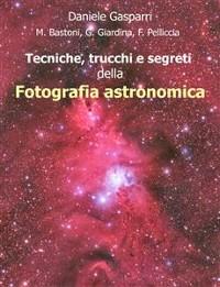 Cover Tecniche, trucchi e segreti della fotografia astronomica