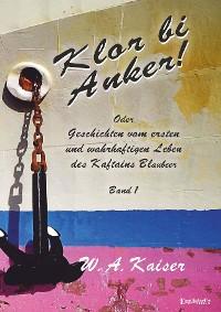 Cover Klor bi Anker! Oder Geschichten vom ersten und wahrhaftigen Leben des Kaftains Blaubeer (Band 1)