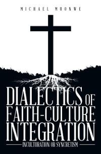 Cover Dialectics of Faith-Culture Integration