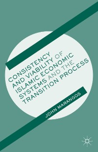 Cover Consistency and Viability of Islamic Economic Systems and the Transition Process