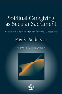 Cover Spiritual Caregiving as Secular Sacrament