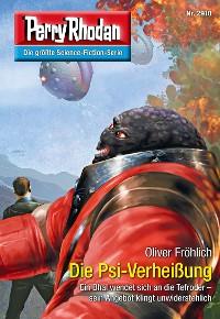 Cover Perry Rhodan 2918: Die Psi-Verheißung