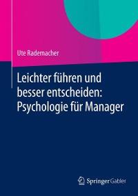 Cover Leichter führen und besser entscheiden: Psychologie für Manager