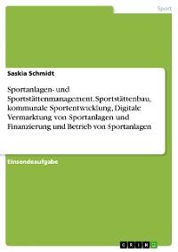 Cover Sportanlagen- und Sportstättenmanagement. Sportstättenbau, kommunale Sportentwicklung, Digitale Vermarktung von Sportanlagen und Finanzierung und Betrieb von Sportanlagen