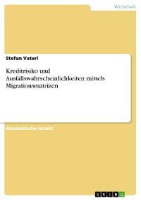 Cover Kreditrisiko und Ausfallswahrscheinlichkeiten mittels Migrationsmatrizen