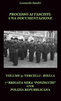 Cover Processo ai Fascisti: Una documentazione. Volume 3 Vercelli/Biella