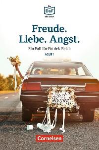 Cover Die DaF-Bibliothek / A2/B1 - Freude. Liebe. Angst.