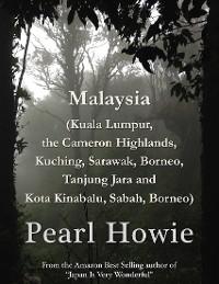 Cover Malaysia (Kuala Lumpur, the Cameron Highlands, Kuching, Sarawak, Borneo, Tanjung Jara and Kota Kinabalu, Sabah, Borneo)