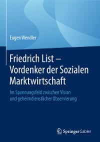 Cover Friedrich List - Vordenker der Sozialen Marktwirtschaft