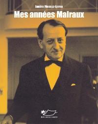 Cover Mes années Malraux