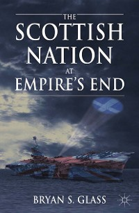 Cover The Scottish Nation at Empire's End