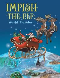 Cover Impish the Elf: World Traveler