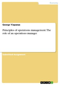 Cover Principles of operations management. The role of an operations manager