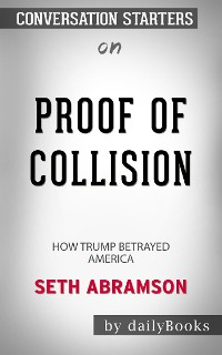 Cover Proof of Collusion: How Trump Betrayed America​​​​​​​ by Seth Abramson​​​​​​​ | Conversation Starters