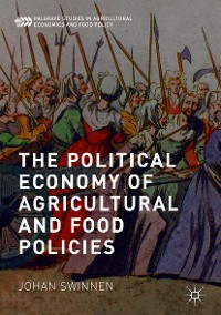 Cover The Political Economy of Agricultural and Food Policies
