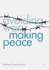 Cover Avoiding War, Making Peace