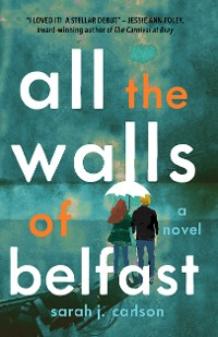 Cover All the Walls of Belfast
