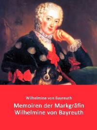 Cover Memoiren der Markgräfin Wilhelmine von Bayreuth