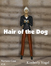 Cover Hair of the Dog: A Project Nartana Case #14