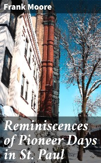 Cover Reminiscences of Pioneer Days in St. Paul