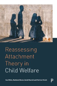 Cover Reassessing Attachment Theory in Child Welfare