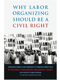 Cover Why Labor Organizing Should Be a Civil Right