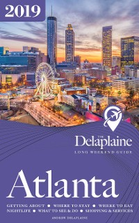 Cover ATLANTA - The Delaplaine 2019 Long Weekend Guide