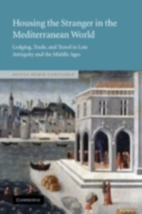 Cover Housing the Stranger in the Mediterranean World