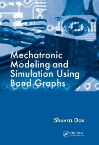 Cover Mechatronic Modeling and Simulation Using Bond Graphs