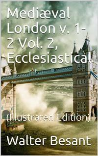 Cover Mediæval London, v. 1-2 / Vol. 2, Ecclesiastical