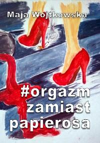 Cover #Orgazm zamiast papierosa