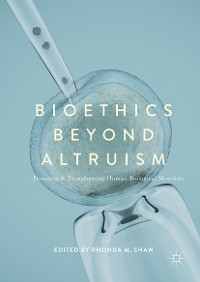 Cover Bioethics Beyond Altruism