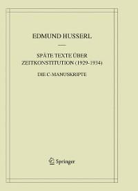 Cover Späte Texte über Zeitkonstitution (1929-1934)