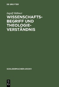 Cover Wissenschaftsbegriff und Theologieverständnis