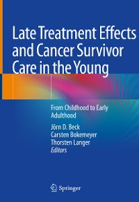 Cover Late Treatment Effects and Cancer Survivor Care in the Young