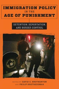 Cover Immigration Policy in the Age of Punishment