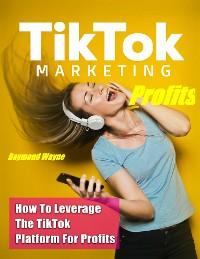 Cover TikTok Marketing Profits