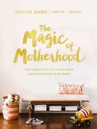 Cover Magic of Motherhood