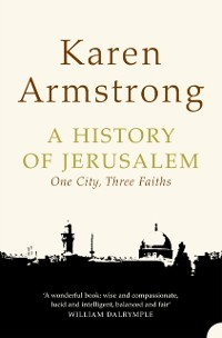 Cover History of Jerusalem: One City, Three Faiths
