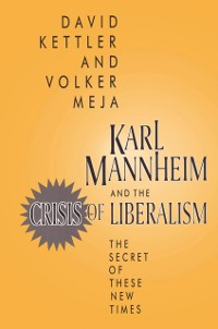 Cover Karl Mannheim and the Crisis of Liberalism