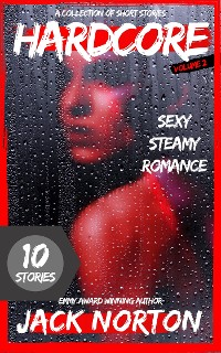 Cover Hardcore, Volume 2: Sexy Steamy Romance: A Collection Of Short Stories