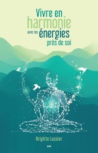 Cover Vivre en harmonie avec les energies pres de soi