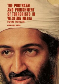 Cover The Portrayal and Punishment of Terrorists in Western Media