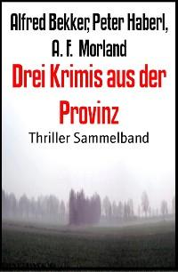 Cover Drei Krimis aus der Provinz
